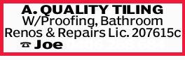 A. QUALITY TILING   W/Proofing, Bathroom Renos & Repairs   Lic. 207615c   Joe