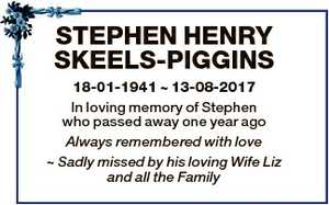 STEPHEN HENRY SKEELS-PIGGINS 18-01-1941  13-08-2017 In loving memory of Stephen who passed away one...