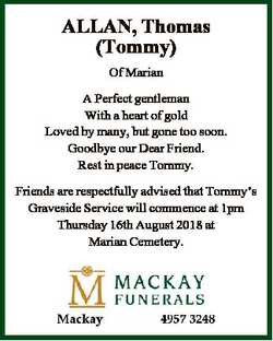 ALLAN, Thomas (Tommy) Of Marian A Perfect gentleman With a heart of gold Loved by many, but gone too...
