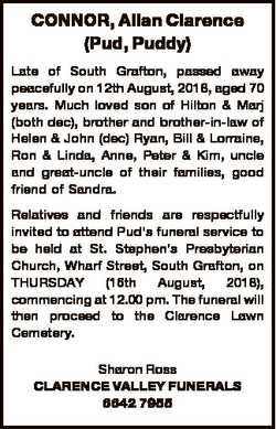 CONNOR, Allan Clarence (Pud, Puddy) Late of South Grafton, passed away peacefully on 12th August, 20...