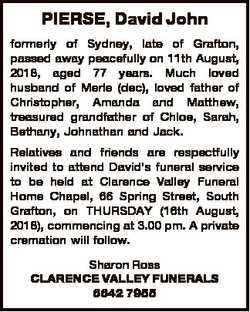 PIERSE, David John formerly of Sydney, late of Grafton, passed away peacefully on 11th August, 2018,...