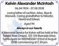 Kelvin Alexander McIntosh   06.04.1924 - 07.08.2018   Loving father of Lachlan, Ailsa, Skye...