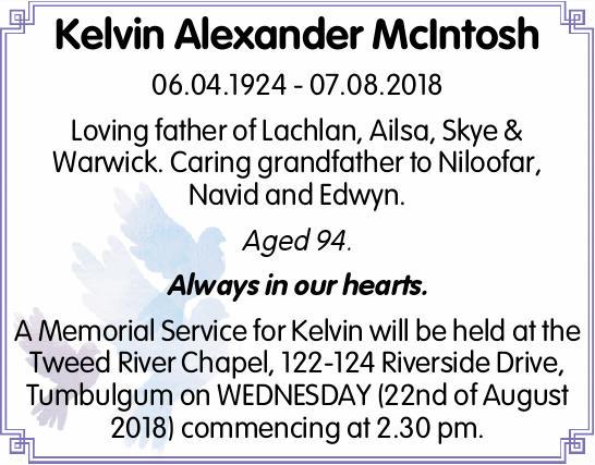 Kelvin Alexander McIntosh   06.04.1924 - 07.08.2018   Loving father of Lachlan, Ailsa, Sk...