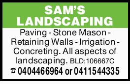 SAM'S LANDSCAPING Paving - Stone Mason - Retaining Walls - Irrigation - Concreting. All aspec...