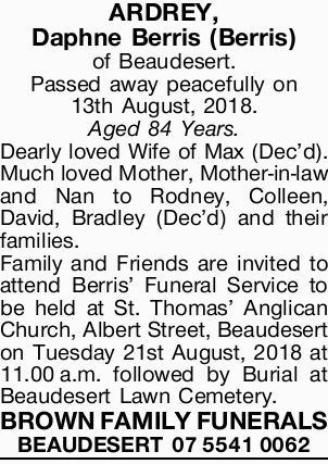 ARDREY, Daphne Berris (Berris) of Beaudesert. Passed away peacefully on 13th August, 2018. ...