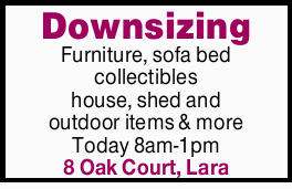 Furniture, sofa bed collectibles house, shed and outdoor items & more Today 8am-1pm 8 O...