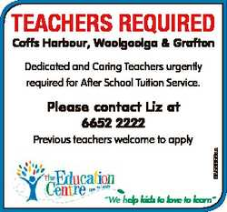 TEACHERS REQUIRED Coffs Harbour, Woolgoolga & Grafton Dedicated and Caring Teachers urgently req...