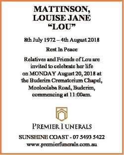 "MATTINSON, LOUISE JANE ""LOU"" 8th July 1972 - 4th August 2018 Rest In Peace Relatives and F..."