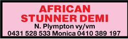 AFRICAN STUNNER DEMI N. Plympton vy/vm 0431 528 533 Monica 0410389197