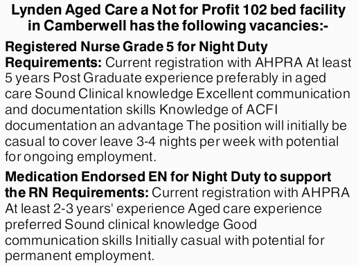 Lynden Aged Care a Not for Profit 102 bed facility in Camberwell has the following vacancies:-