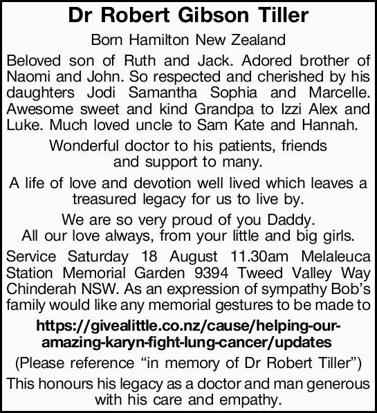 Dr Robert Gibson Tiller   Born Hamilton New Zealand   Beloved son of Ruth and Jack. Adore...