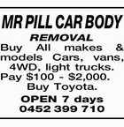 MR PILL CAR BODY REMOVAL