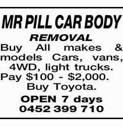 MR PILL CAR BODY REMOVAL   Buy All makes & models Cars, vans, 4WD, light trucks   . P...