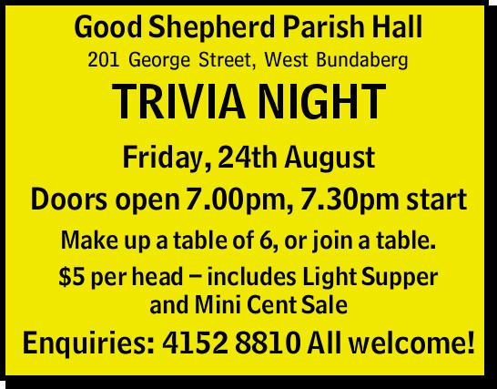 Good Shepherd Parish Hall   201 George Street, West Bundaberg   TRIVIA NIGHT   Friday...