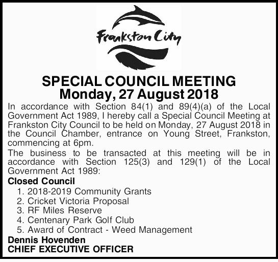 SPECIAL COUNCIL MEETING Monday, 27 August 2018 In accordance with Section 84(1) and 89(4)(a) of t...