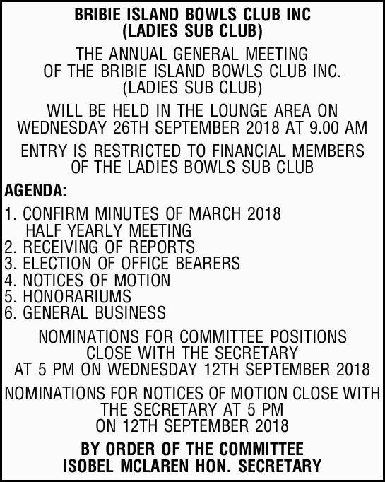 BRIBIE ISLAND BOWLS CLUB INC   (LADIES SUB CLUB)      THE ANNUAL GENERAL MEETIN...