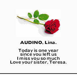 AUDINO, Lina.   Today is one year since you left us I miss you so much Love your sister, Tere...