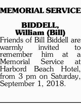 MEMORIAL SERVICE   BIDDELL, William (Bill)   Friends of Bill Biddell are warmly invited t...