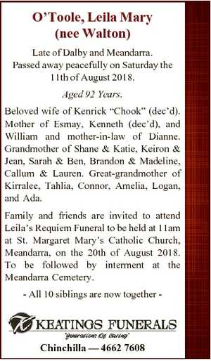 O'Toole, Leila Mary (nee Walton) Late of Dalby and Meandarra. Passed away peacefully on Saturday...