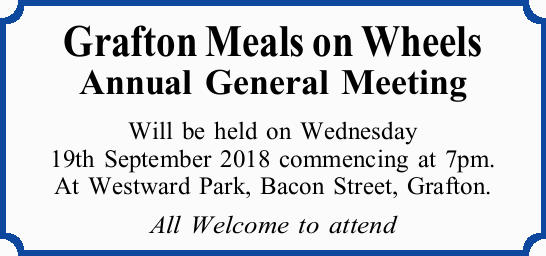 Grafton Meals on Wheels Annual General Meeting   Will be held on Wednesday 19th September 201...