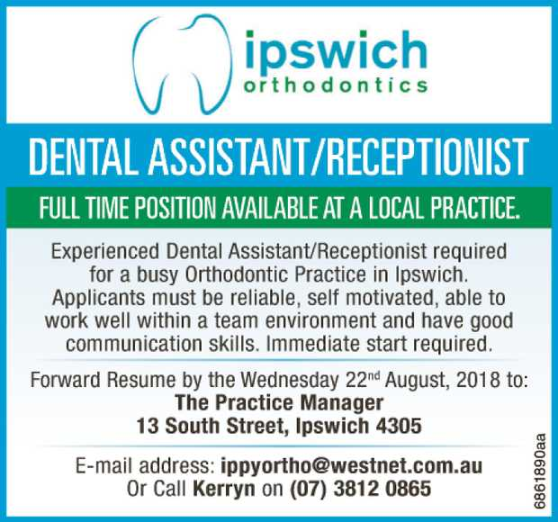 Experienced Dental Assistant/Receptionist required for a busy Orthodontic Practice in Ipswich. ...