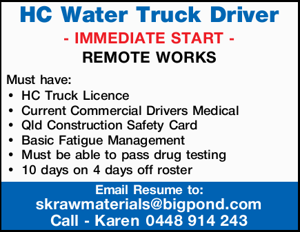 IMMEDIATE START - REMOTE WORKS   Must have:   HC Truck Licence   Current Commercial D...