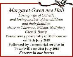 Margaret Gwen nee Hall Loving wife of Colville and loving mother of her children and their families,...