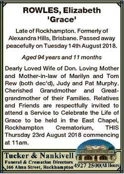 ROWLES, Elizabeth 'Grace' Late of Rockhampton. Formerly of Alexandra Hills, Brisbane. Passed...
