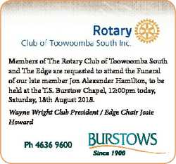 Members of The Rotary Club of Toowoomba South and The Edge are requested to attend the Funeral of ou...