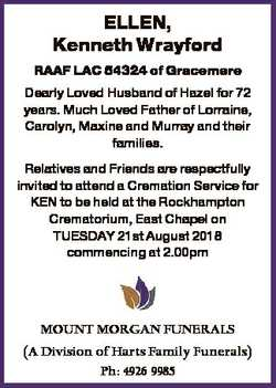ELLEN, Kenneth Wrayford RAAF LAC 54324 of Gracemere Dearly Loved Husband of Hazel for 72 years. Much...