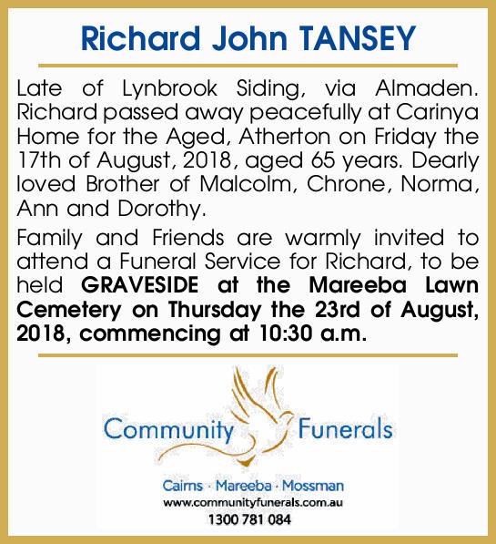Richard John TANSEY   Late of Lynbrook Siding, via Almaden.Richard passed away peaceful...