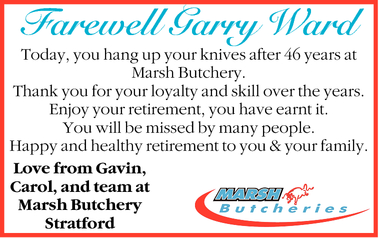 Farewell Garry Ward   Today, you hang up your knives after 46 years at Marsh Butchery.   ...