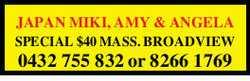 JAPAN MIKI,   AMY & ANGELA   SPECIAL $40 MASS.   BROADVIEW
