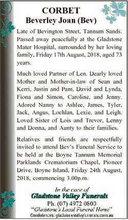 CORBET Beverley Joan (Bev) Late of Bevington Street, Tannum Sands. Passed away peacefully at the Gla...