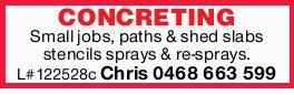 CONCRETING Small jobs, paths & shed slabs stencils sprays & re-sprays. L#122528c Chris ...