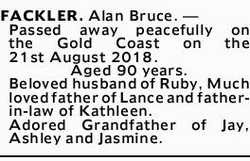 FACKLER. Alan Bruce. _   Passed away peacefully on the Gold Coast on the 21st August 2018. Ag...