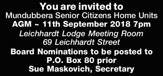You are invited to Mundubbera Senior Citizens Home Units AGM   11th September 2018 7pm Leichh...