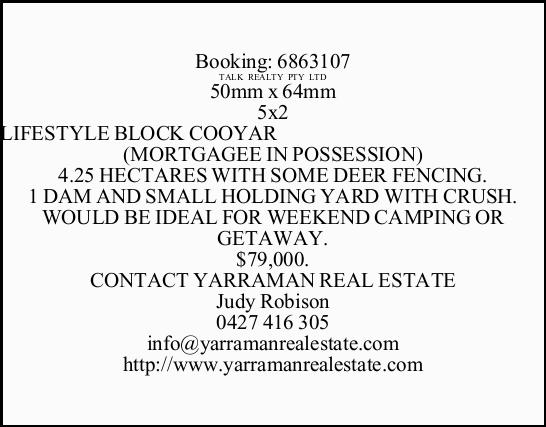 LIFESTYLE BLOCK COOYAR    (MORTGAGEE IN POSSESSION) 4.25 HECTARES WITH SOME DEER FENCING. 1 D...