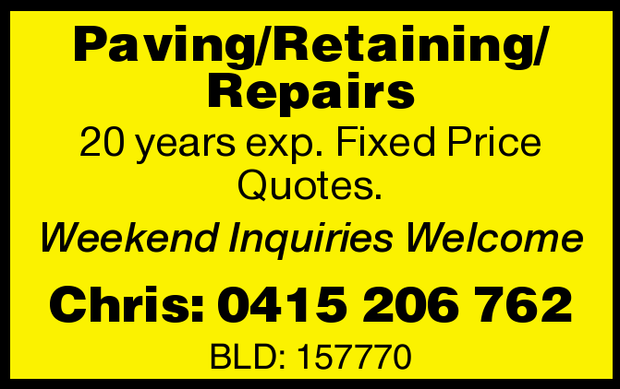 Paving/Retaining/Repairs   20 years exp.   Fixed Price Quotes.   Weekend Inquiries We...
