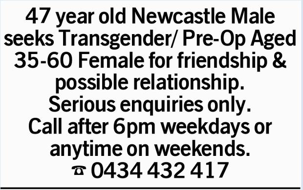 47 year old   Newcastle Male seeks Transgender/ Pre-Op Aged 35-60 Female for friendship &...