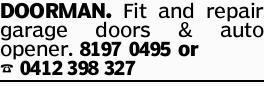 DOORMAN. Fit and repair garage doors & auto opener.or