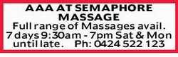 MASSAGE Full range of Massages avail. 7 days 9:30am - 7pm Sat & Mon until late