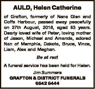 AULD, Helen Catherine of Grafton, formerly of Nana Glen and Coffs Harbour, passed away peacefully on...