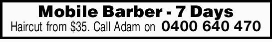 7 Days   Haircut from $35.   Call Adam