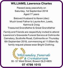 WILLIAMS, Lawrence Charles   Passed away peacefully on   Saturday, 1st September 2018  ...