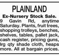 PLAINLAND Ex-Nursery Stock Sale. 9 Gavin Rd, anytime Saturday. Plants, fruit trees, shopping trol...