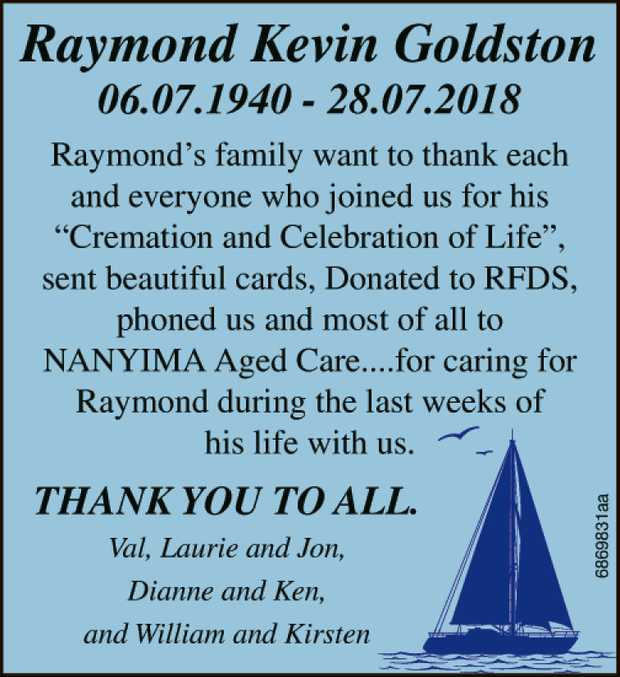 06.07.1940 - 28.07.2018   Raymond's family want to thank each and every one who joined us...