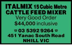 ITALMIX 15 Cubic Metre CATTLE FEED MIXER Very Good Order $44,000 inclusive 0353929264 451 Yanac S...