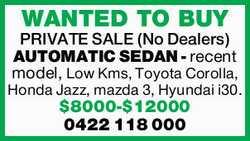 AUTOMATIC SEDAN - recent model, Low Kms, Toyota Corolla, Honda Jazz, mazda 3, Hyundai i30.