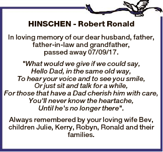 HINSCHEN - Robert Ronald In loving memory of our dear husband, father, father-in-law and grandfather...